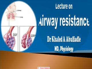 Airway resistance (2011) by Dr Khaled A Abulfadle.pdf