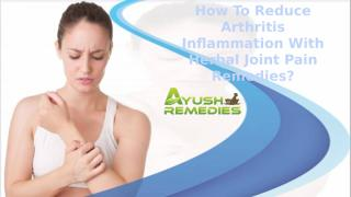 How To Reduce Arthritis Inflammation With Herbal Joint Pain Remedies.pptx