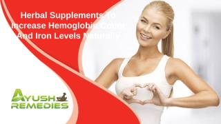 Herbal Supplements To Increase Hemoglobin Count And Iron Levels Naturally.pptx