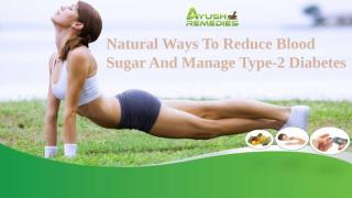 Natural Ways To Reduce Blood Sugar And Manage Type-2 Diabetes.pptx