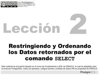 Lección 2 Restringiendo y Ordenando los Datos retornado por el Comando Select.pdf
