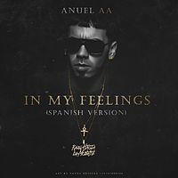 Anuel AA - In My Feelings (Spanish Version) (By GenteFlow).mp3
